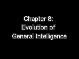Chapter 8: Evolution of General Intelligence