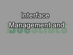 Interface Management and