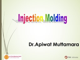 1 Dr.Apiwat Muttamara Injection Molding