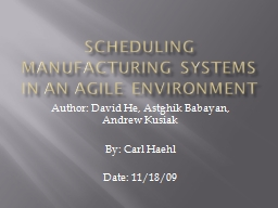 Scheduling Manufacturing Systems in an agile environment
