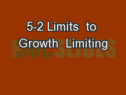 5-2 Limits  to Growth  Limiting