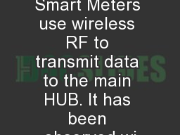 Introduction Smart Meters use wireless RF to transmit data to the main HUB. It has been observed wi