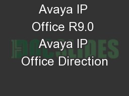 Avaya IP Office R9.0 Avaya IP Office Direction