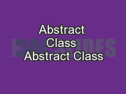 Abstract Class Abstract Class PowerPoint PPT Presentation