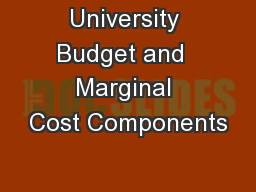 University Budget and  Marginal Cost Components