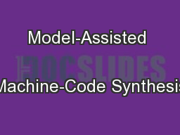 Model-Assisted  Machine-Code Synthesis
