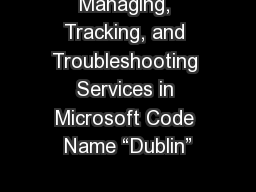 "Managing, Tracking, and Troubleshooting Services in Microsoft Code Name ""Dublin"""