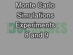 Monte Carlo Simulations Experiments 8 and 9