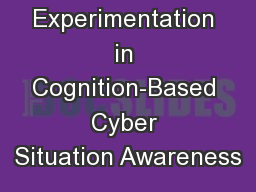 Models and Experimentation in Cognition-Based Cyber Situation Awareness