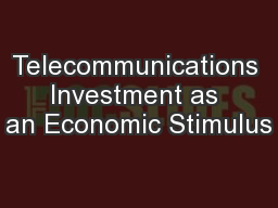Telecommunications Investment as an Economic Stimulus