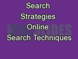 Search Strategies Online Search Techniques PowerPoint PPT Presentation