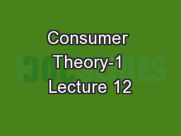 Consumer Theory-1 Lecture 12