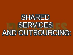 SHARED SERVICES AND OUTSOURCING: