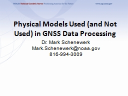 Physical Models Used (and Not Used) in GNSS Data Processing