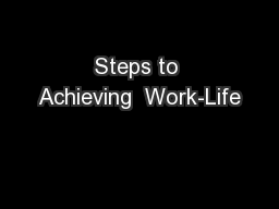 Steps to Achieving  Work-Life