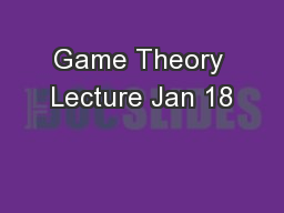 Game Theory Lecture Jan 18