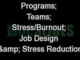 Work-Life Programs; Teams; Stress/Burnout; Job Design & Stress Reduction