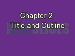 Chapter 2 Title and Outline