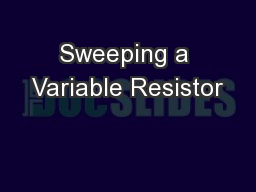 Sweeping a Variable Resistor