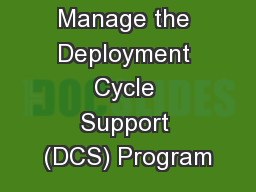 Manage the Deployment Cycle Support (DCS) Program