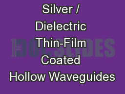 Multilayer  Silver / Dielectric Thin-Film Coated Hollow Waveguides
