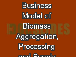 Paper ID: ICII3014 - Innovative Business Model of Biomass Aggregation, Processing and Supply for Su