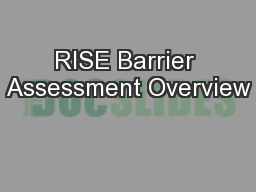 RISE Barrier Assessment Overview PowerPoint PPT Presentation