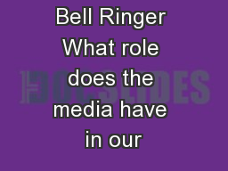 Bell Ringer What role does the media have in our
