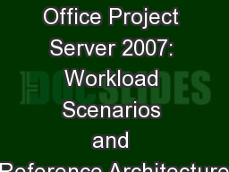 Microsoft Office Project Server 2007: Workload Scenarios and Reference Architecture