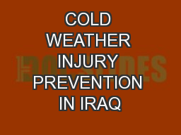 COLD WEATHER INJURY PREVENTION IN IRAQ