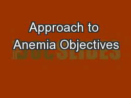 Approach to Anemia Objectives