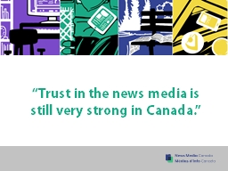 �Trust in the news media is still very strong in