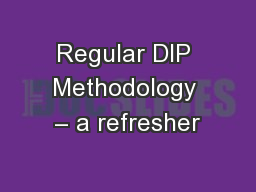 Regular DIP Methodology – a refresher