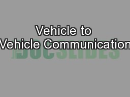 Vehicle to Vehicle Communication PowerPoint PPT Presentation