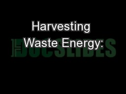 Harvesting Waste Energy: