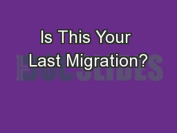 Is This Your Last Migration?