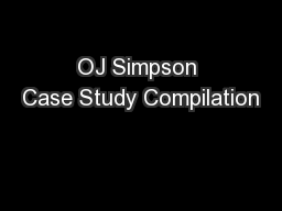 OJ Simpson Case Study Compilation