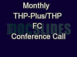 Monthly  THP-Plus/THP FC Conference Call