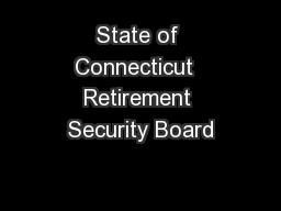 State of Connecticut  Retirement Security Board
