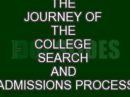 THE JOURNEY OF THE COLLEGE SEARCH AND ADMISSIONS PROCESS