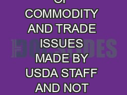 THIS REPORT CONTAINS ASSESSMENTS OF COMMODITY AND TRADE ISSUES MADE BY USDA STAFF AND NOT NECESSARILY STATEMENTS OF OFFICIAL U