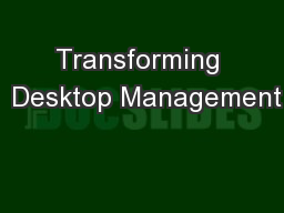 Transforming  Desktop Management
