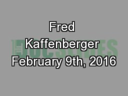 Fred Kaffenberger February 9th, 2016