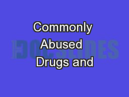 Commonly Abused  Drugs and