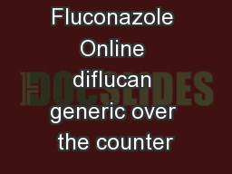 Buy Fluconazole Online diflucan generic over the counter