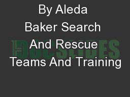By Aleda Baker Search And Rescue Teams And Training