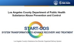Los Angeles County Department of Public Health Substance Abuse Prevention and Control PowerPoint PPT Presentation