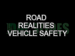 ROAD REALITIES VEHICLE SAFETY