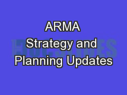 ARMA Strategy and Planning Updates