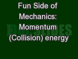 Fun Side of Mechanics: Momentum (Collision) energy